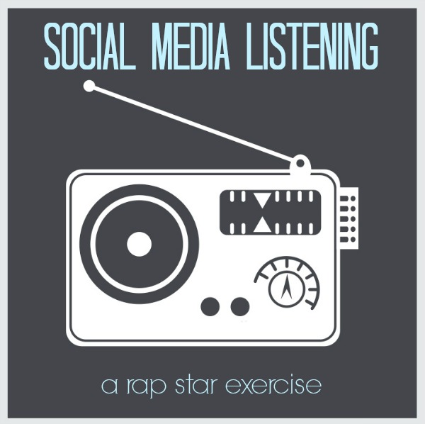 Social Listening: A Rap Star Exercise